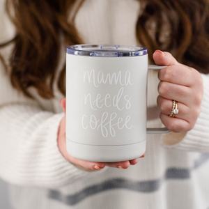 Mama Needs Coffee Stainless Steel Mug