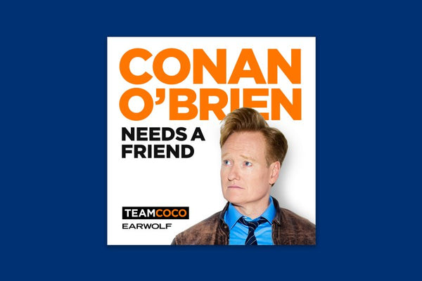 Conan OBrien Needs a Friend