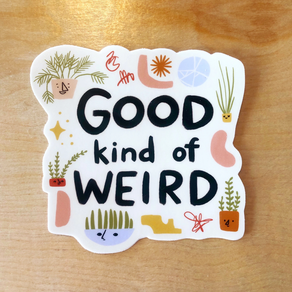 Good Kind of Weird Sticker
