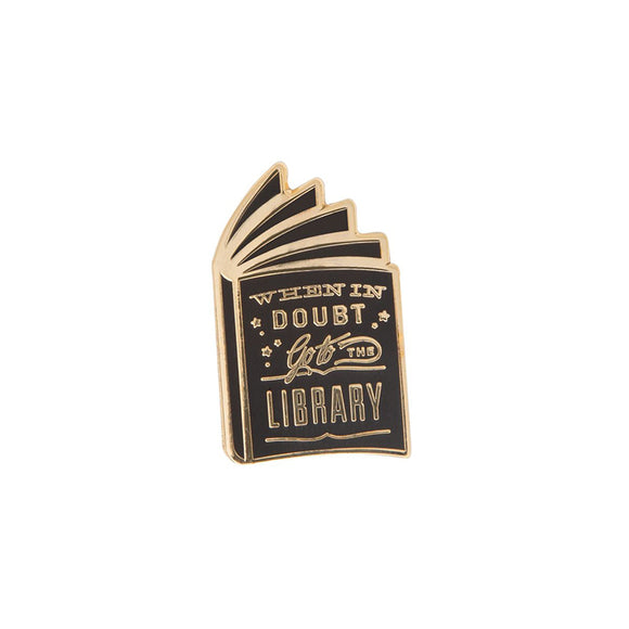 When in Doubt, Go to the Library enamel pin