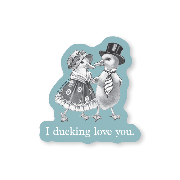 Ducking Love You Sticker