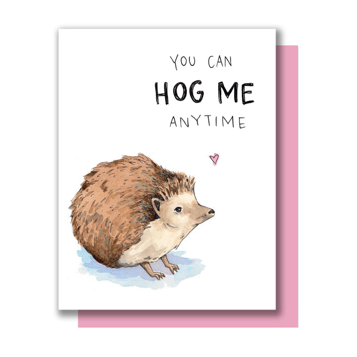 You Can Hog Me Anytime