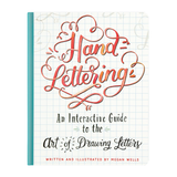 Hand Lettering: An Interactive Guide to the Art of Drawing Letters
