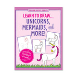 Learn To Draw... Unicorns, Mermaids, and More