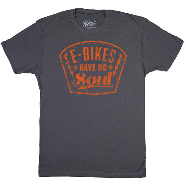 e-bikes have no soul t-shirt