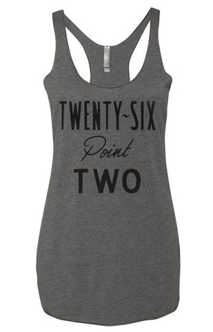 Twenty Six Point Two Tank