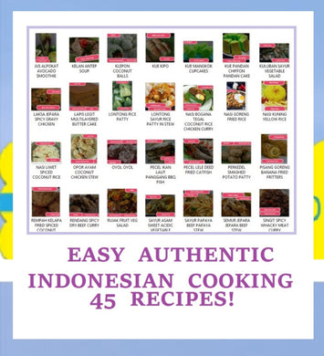Easy Authentic Indonesian Cooking. 45 Recipes. Download Ebook