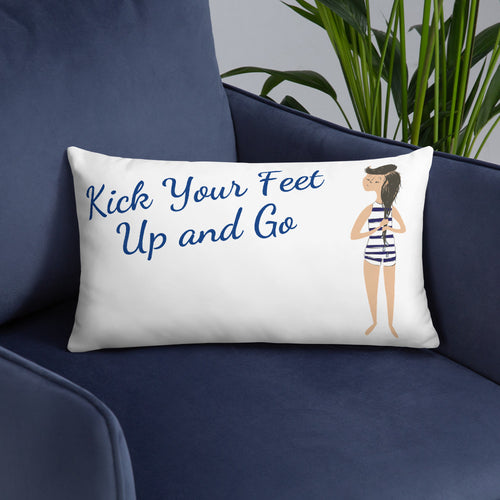 Kick up your feet & go! Pillow Case w/ stuffing