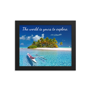 The World is Yours to Explore - Framed photo paper poster