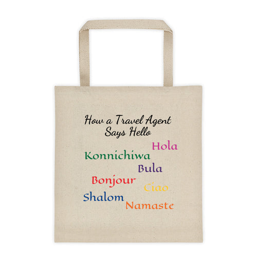 Say Hello to Your Travel Agent - 12 Ounce Cotton Canvas Tote