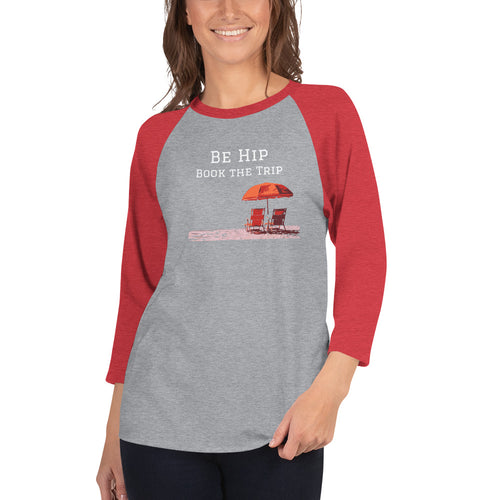 Be Hip - Book the Trip 3/4 sleeve raglan shirt