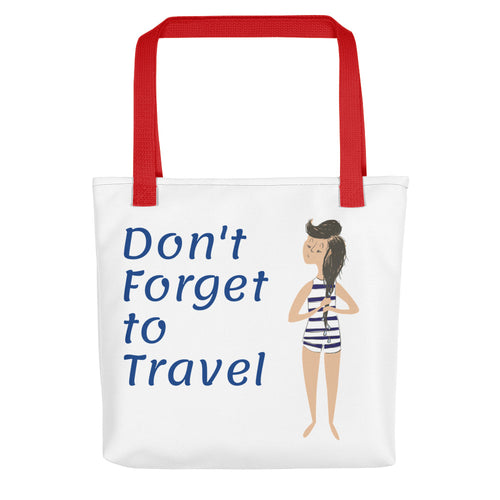 Don't Forget to Travel Totebag