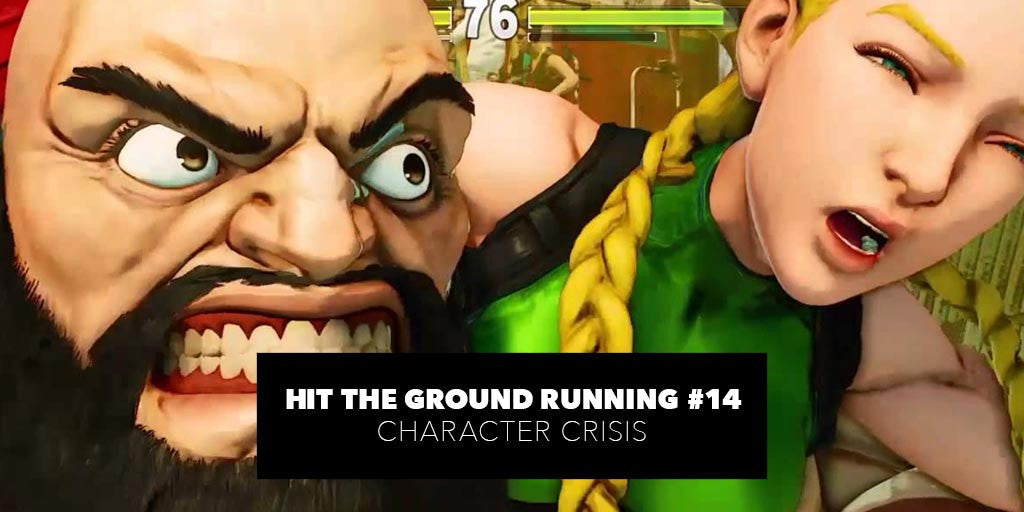 Hit The Ground Running #14 - Character Crisis
