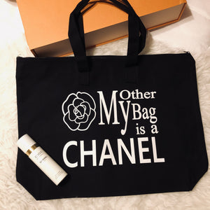MY OTHER BAG IS A CHANEL