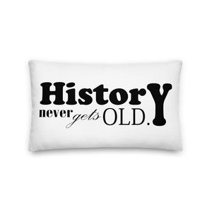 History Never Gets Old Decorative Lumbar Pillow - Artski&Hush