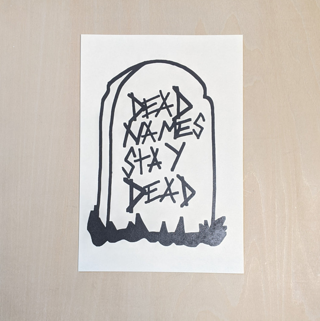 Tombstone drawing reads: dead names stay dead.  Black ink, ivory paper.