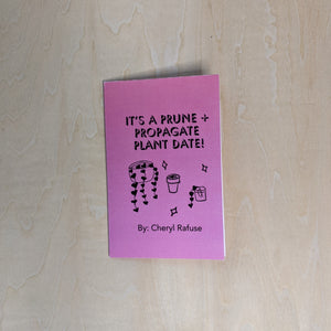 "Hot pink mini zine with black text that reads ""it's a prune and propagate plant date!"" with an illustrated image of 3 potted plants and stars."