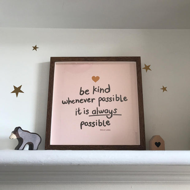 BOLD BUNNY - BE KIND WHENEVER POSSIBLE PRINT
