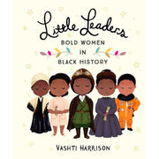 LITTLE LEADERS: BOLD WOMEN IN BLACK HISTORY - PAPERBACK