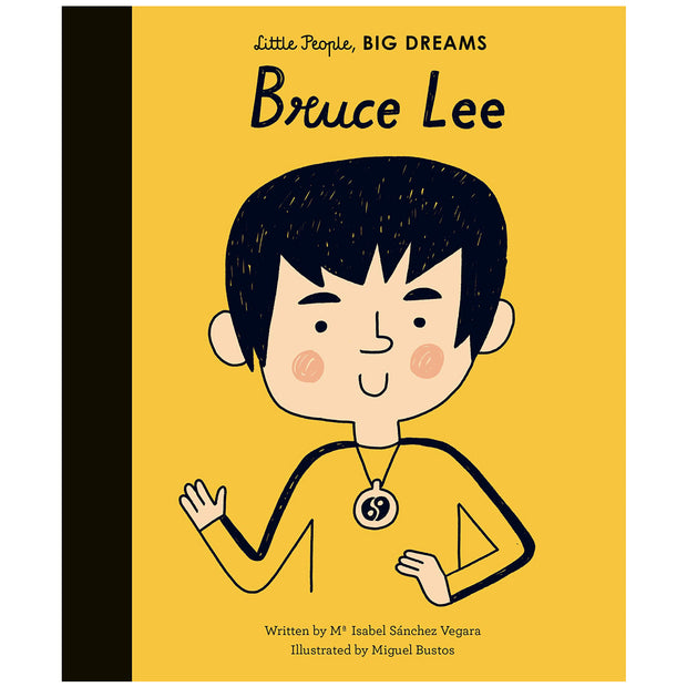 LITTLE PEOPLE BIG DREAMS - BRUCE LEE