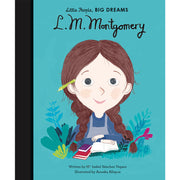 LITTLE PEOPLE BIG DREAMS - L M MONTGOMERY