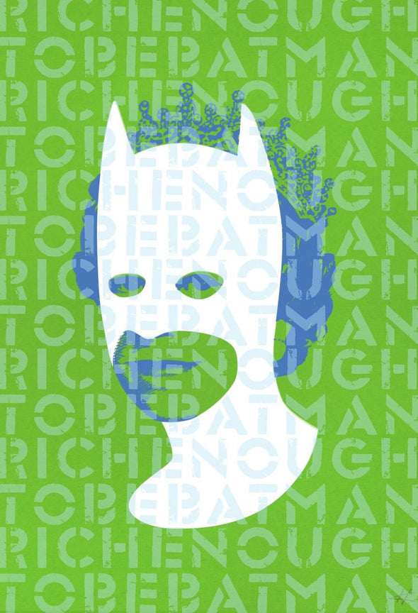 Heath Kane - 'Rich Enough To Be Batman - Green Words Over A3'
