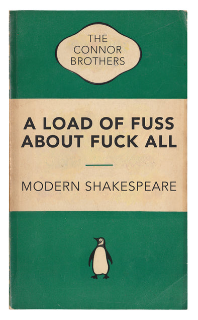 The Connor Brothers - 'A Load Of Fuss About Fuck All' ARTIST'S PROOF