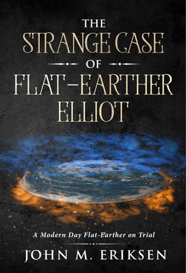 The Strange Case Of Flat-Earther Elliot Ebook