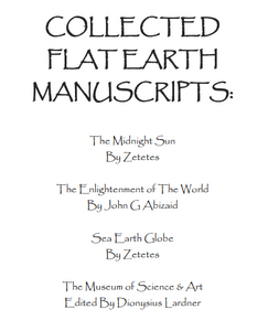 Collected Flat Earth Manuscripts