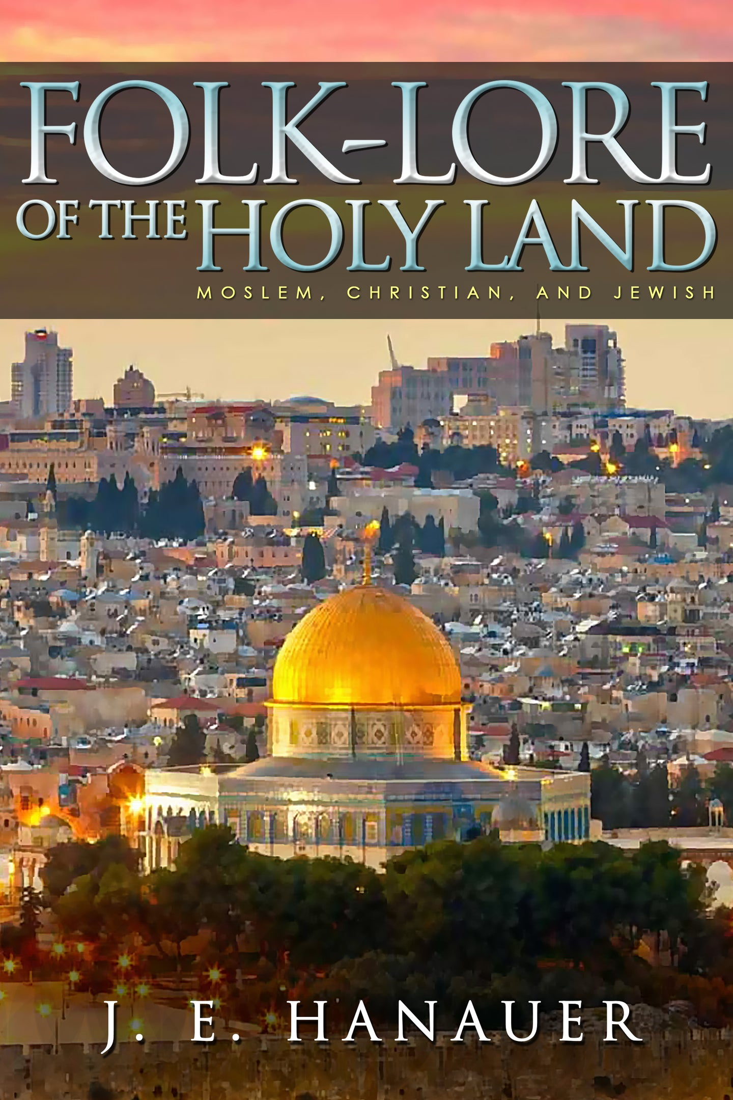 Folk-Lore of the Holy Land Ebook