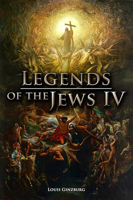The Legends of the Jews IV