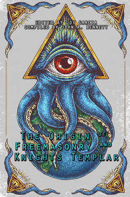 The Origin Of Freemasonry And Knights Templar Ebook