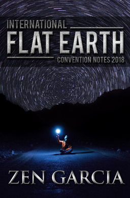 International Flat Earth Conference Notes 2018 - sacred-word-publishing-2
