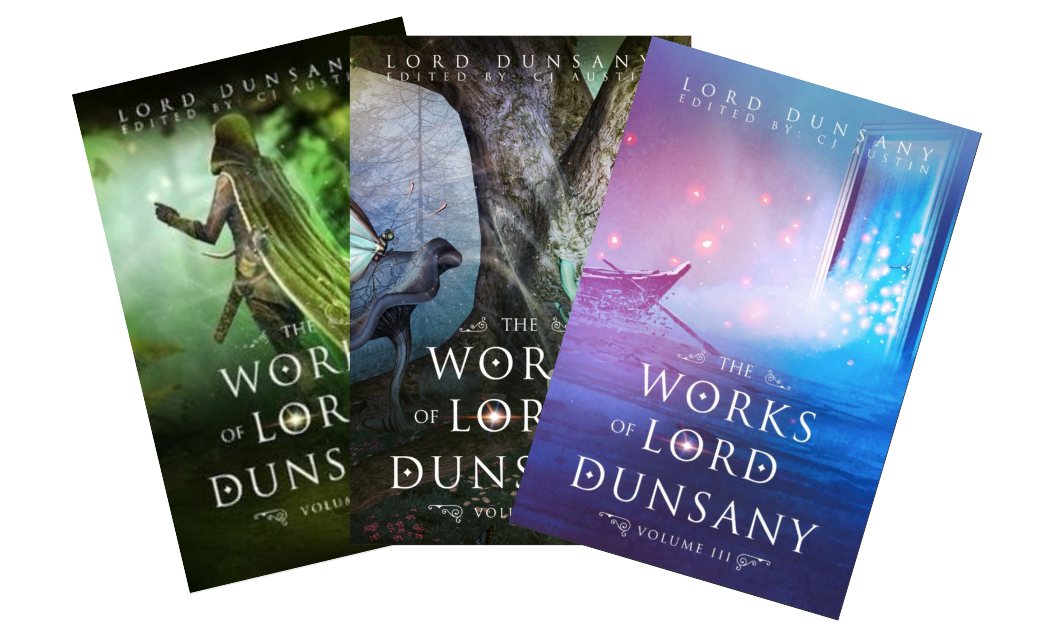 The Works of Lord Dunsany Volume I-III