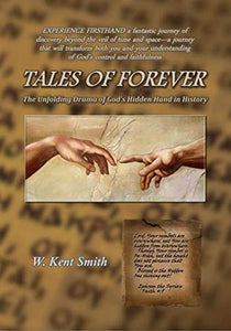 Tales of Forever: The Unfolding Drama of God's Hidden Hand in History - sacred-word-publishing-2