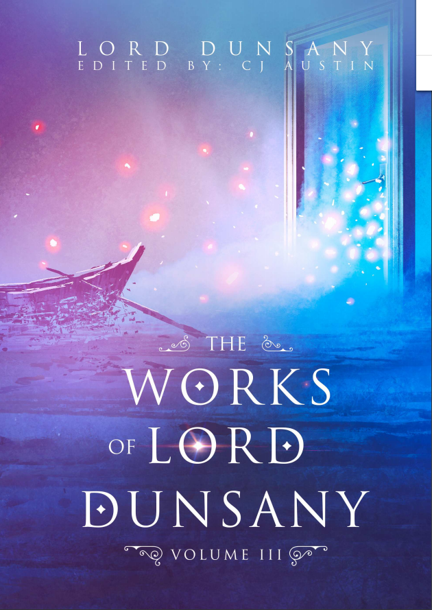 The Works of Lord Dunsany Volume III - sacred-word-publishing-2