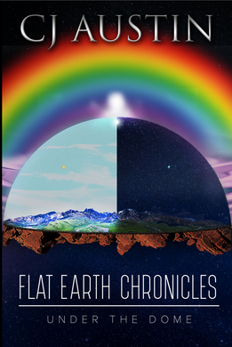 Flat Earth Chronicles: Under the Dome Ebook - sacred-word-publishing-2