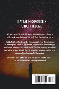 Flat Earth Chronicles: Under the Dome