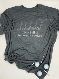 Golf Club Important Choices Shirt