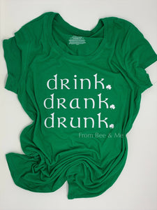 Drink Drank Drunk T-shirt