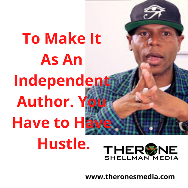 You Have to Have Hustle to Make It As An Independent Author