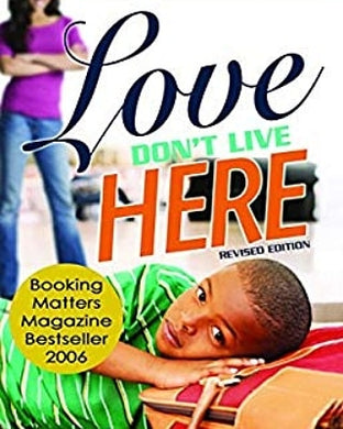 Love Don't Live Here (revised edition)
