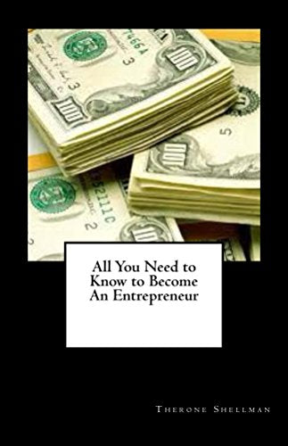 All You Need to Know to Become An Entrepreneur