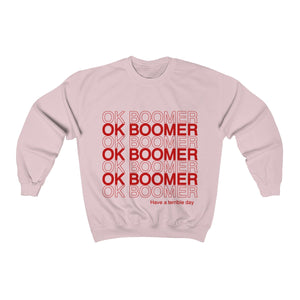 Ok Boomer Have A Terrible Day Unisex Sweatshirt
