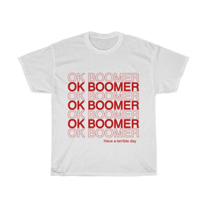 Have A Terrible Day Ok Boomer Unisex T-Shirt
