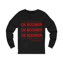 Ok Boomer Have A Terrible Day Unisex Long Sleeve T-shirt