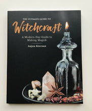 Load image into Gallery viewer, The Ultimate Guide to Witchcraft: A Modern Day Guide to Making Magick