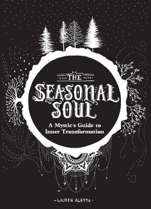 The Seasonal Soul:A Mystic's Guide to Inner Transformation