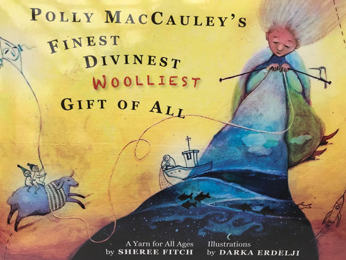 Polly MacCauley's Finest Divinest Woolliest Gift Of All