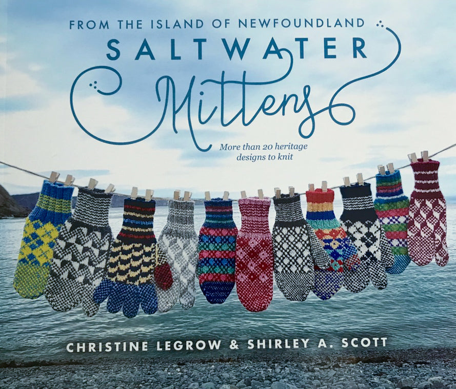 Saltwater Mittens From the Island of Newfoundland, by Christine Legrow and Shirley A Scott